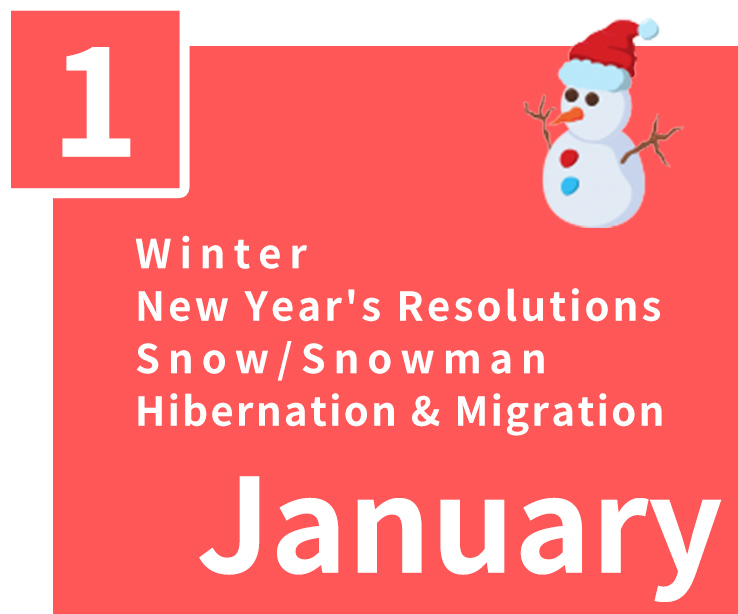 January,Winter,New Year's Resolutions,Snow/Snowman,Hibernation & Migration