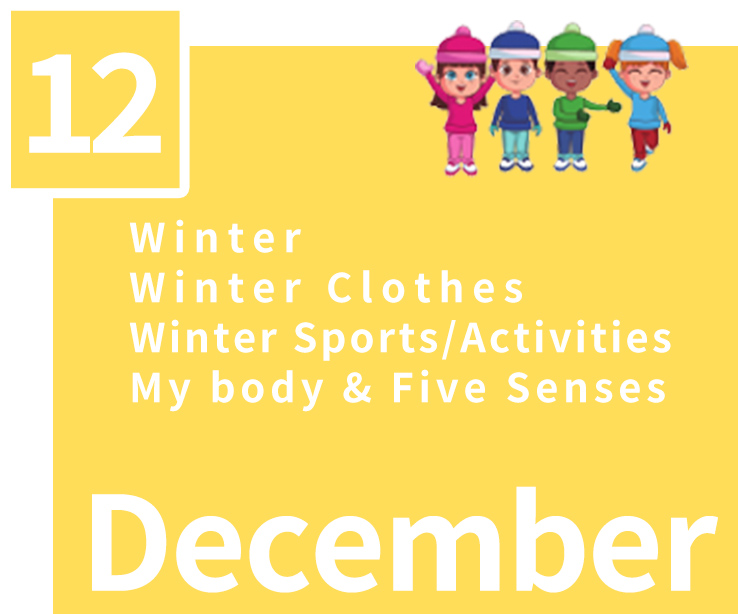 December,Winter,Winter Clothes,Winter Sports/Activities,My body & Five Senses
