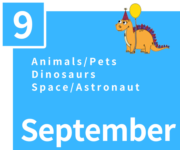 September,Animals/Pets,Dinosaurs,Space/Astronaut