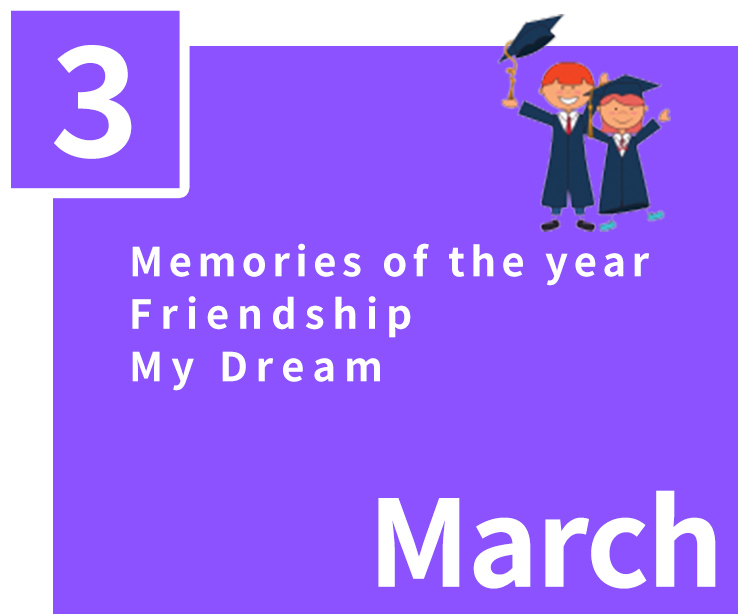 March,Memories of the year,Friendship,My Dream