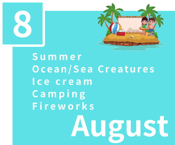 August,Summer,Ocean/Sea Creatures,Ice cream,Camping,Fireworks